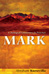 Mark: A Theological Commentary by Abraham Kuruvilla