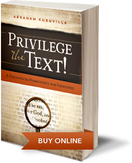 Privilege the Text! A Theological Hermeneutic for Preaching book cover