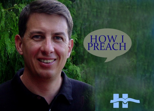 Kent Anderson: How I Preach