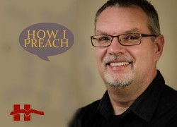 Steve Mathewson: How I Preach