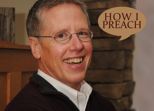 Scott Wenig: How I Preach