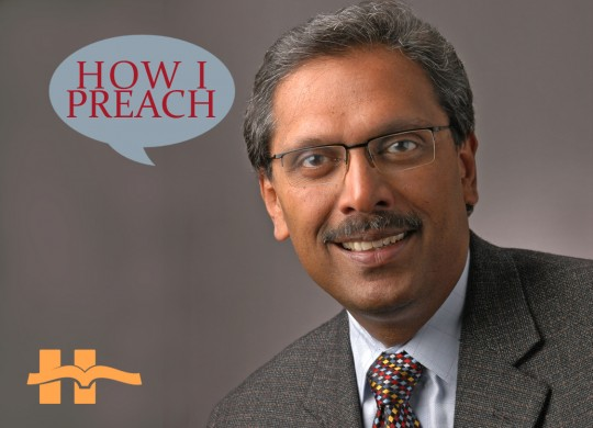 Ramesh Richard: How I Preach