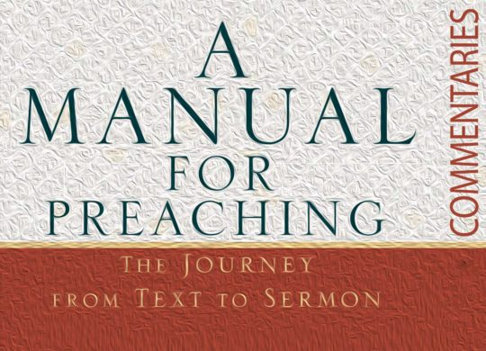 <em>A Manual for Preaching</em>: Commentaries