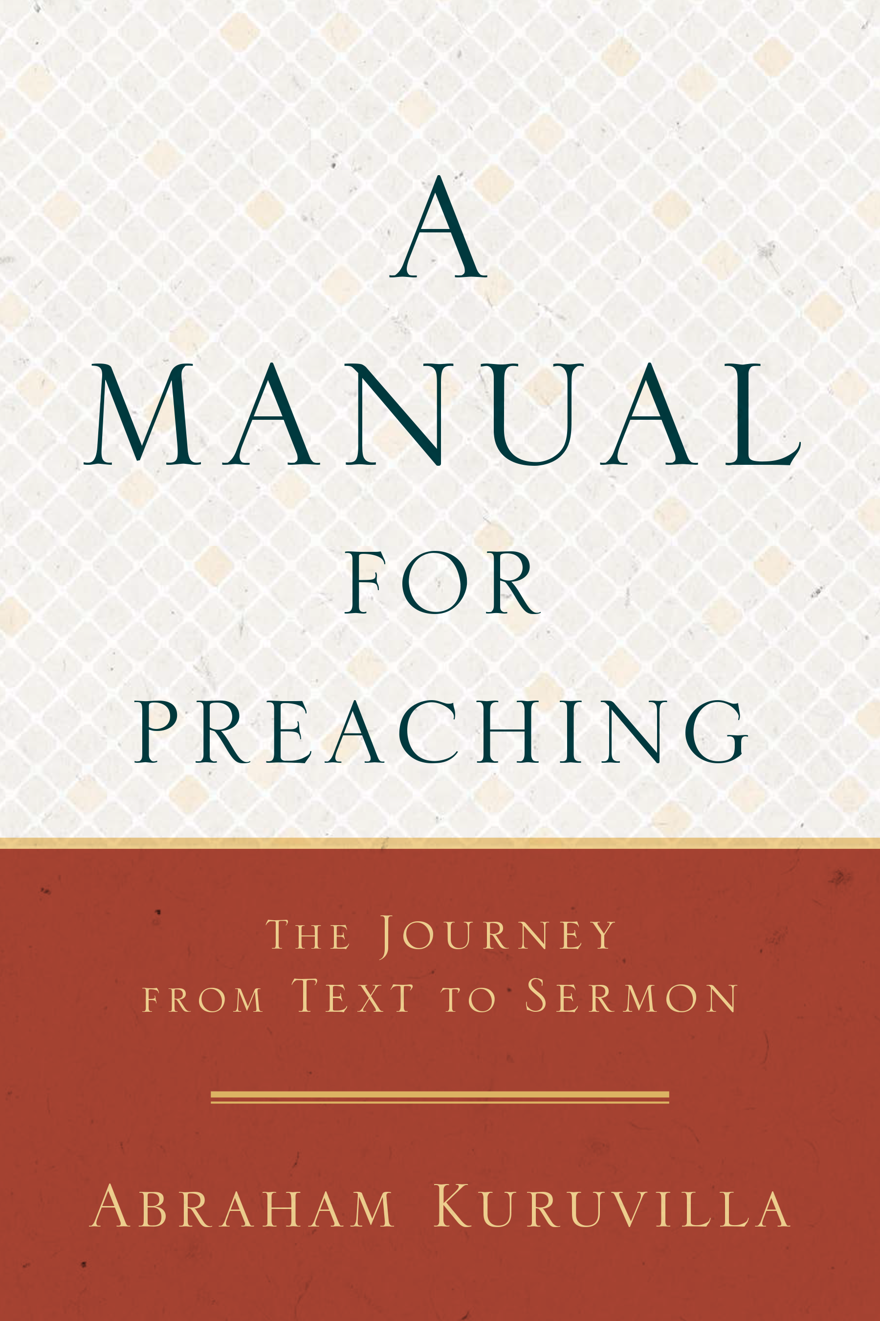 A Manual for Preaching: The Journey from Text to Sermon