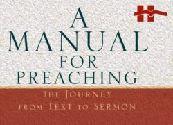 New Book: <em>A Manual for Preaching</em>!