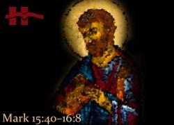Mark 15:40−16:8