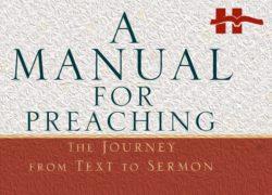 New Book: <em>A Manual for Preaching</em>!